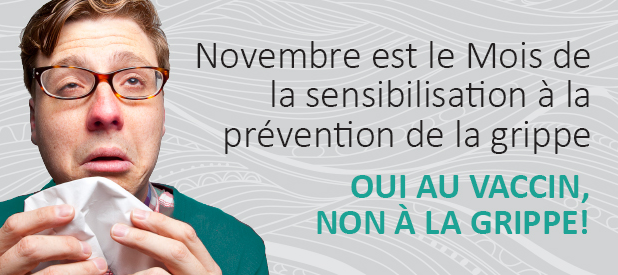 Novembre est le Mois de la sensibilisation à la prévention de la grippe