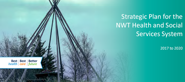 Caring for Our People: Strategic Plan for the NWT Health and Social Services System