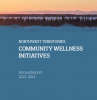 NWT Community Wellness Initiatives Report